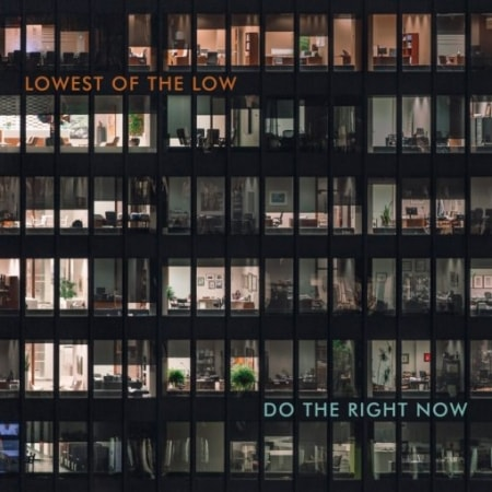 Lowest Of The Low - Do The Right Now - Digital Cover
